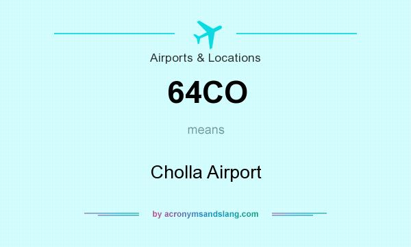 What does 64CO mean? It stands for Cholla Airport