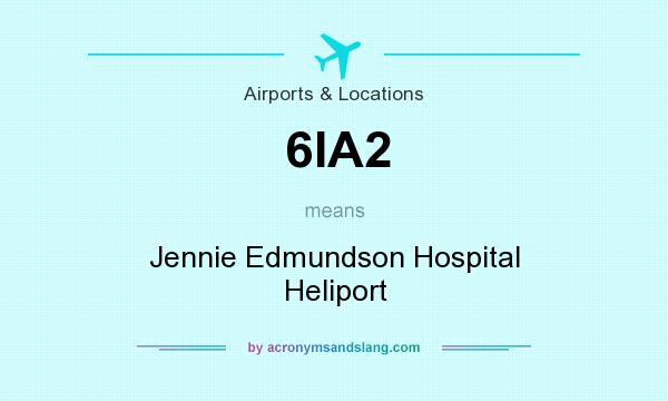 What does 6IA2 mean? It stands for Jennie Edmundson Hospital Heliport