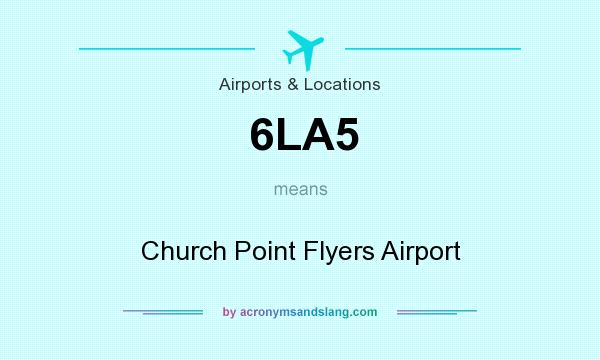 What does 6LA5 mean? It stands for Church Point Flyers Airport