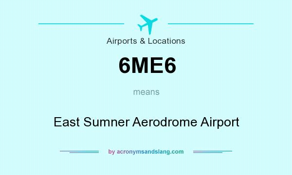 What does 6ME6 mean? It stands for East Sumner Aerodrome Airport