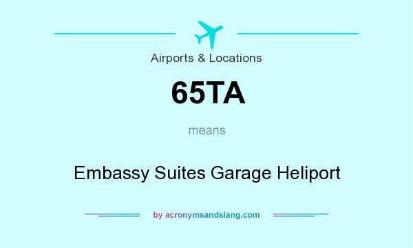 What does 65TA mean? It stands for Embassy Suites Garage Heliport
