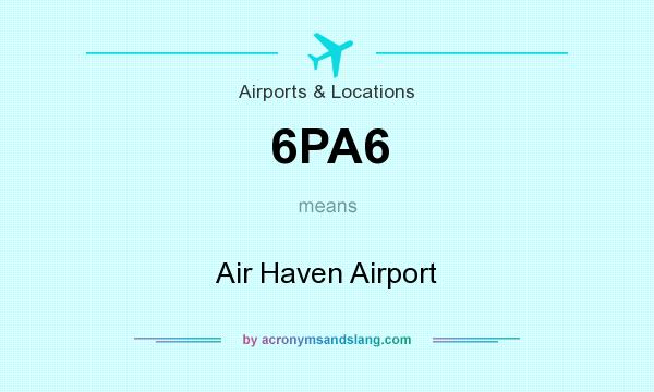 What does 6PA6 mean? It stands for Air Haven Airport