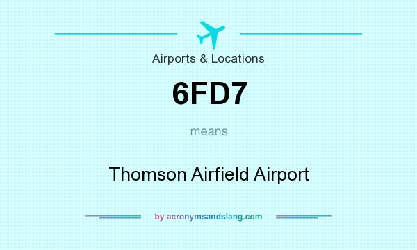 What does 6FD7 mean? It stands for Thomson Airfield Airport