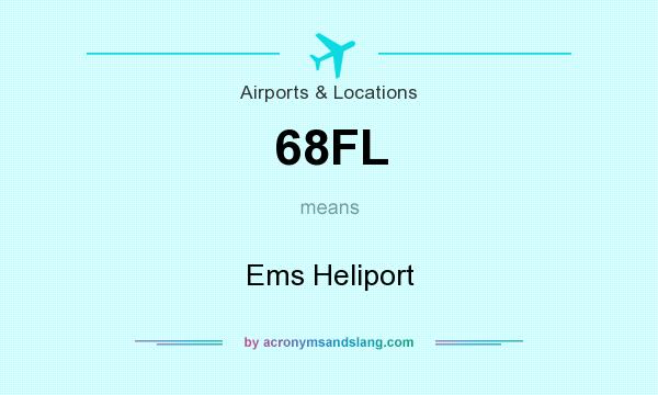What does 68FL mean? It stands for Ems Heliport