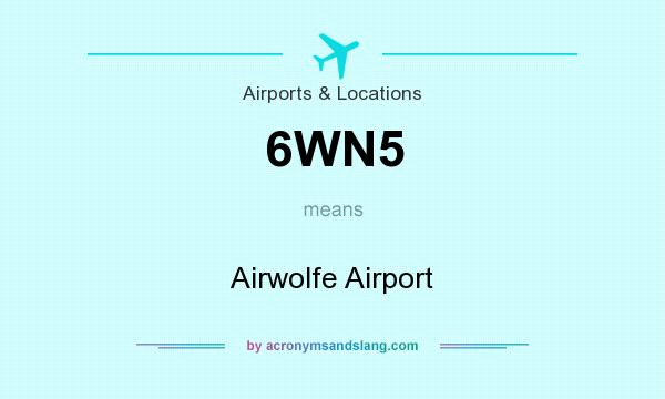 What does 6WN5 mean? It stands for Airwolfe Airport