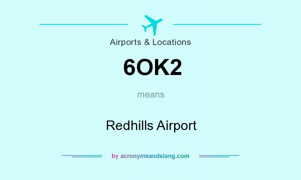 What does 6OK2 mean? It stands for Redhills Airport