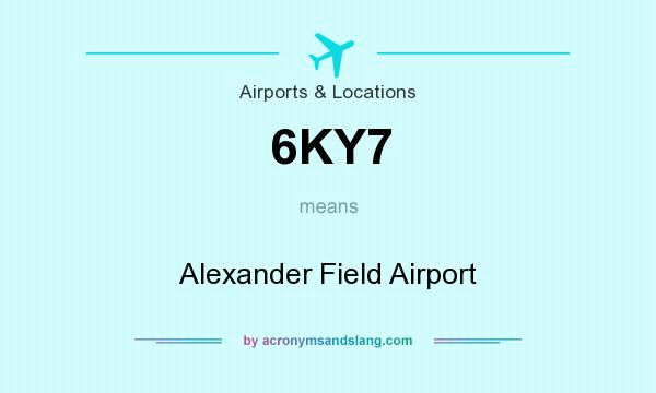 What does 6KY7 mean? It stands for Alexander Field Airport