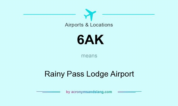 What does 6AK mean? It stands for Rainy Pass Lodge Airport