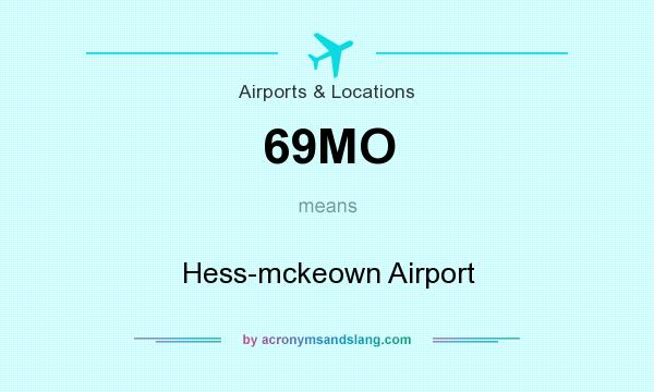 What does 69MO mean? It stands for Hess-mckeown Airport