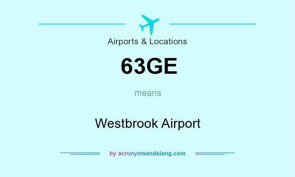 What does 63GE mean? It stands for Westbrook Airport