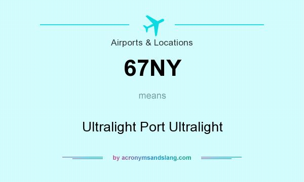 What does 67NY mean? It stands for Ultralight Port Ultralight