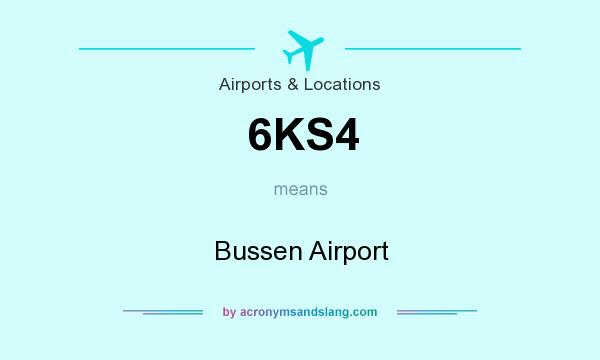 What does 6KS4 mean? It stands for Bussen Airport