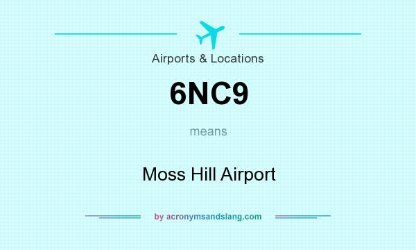 What does 6NC9 mean? It stands for Moss Hill Airport