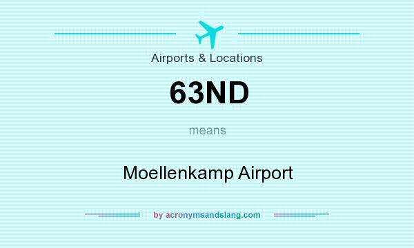 What does 63ND mean? It stands for Moellenkamp Airport