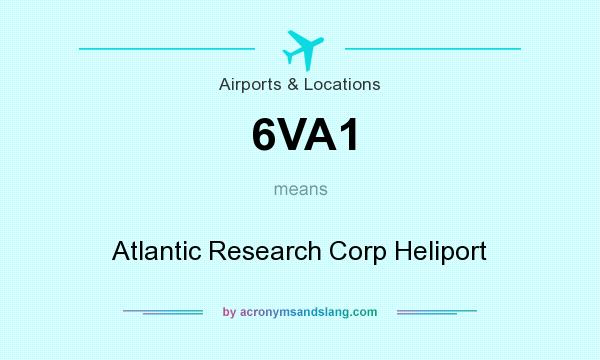What does 6VA1 mean? It stands for Atlantic Research Corp Heliport