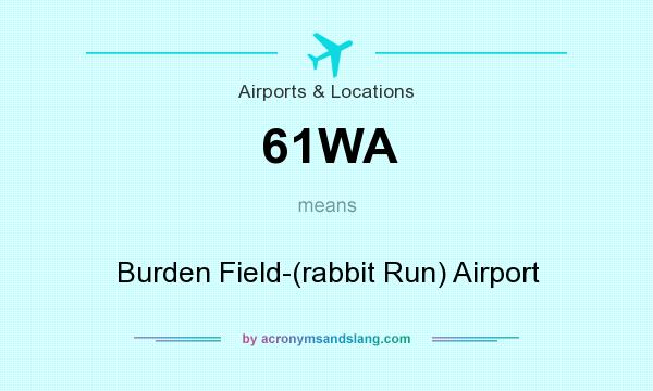 What does 61WA mean? It stands for Burden Field-(rabbit Run) Airport
