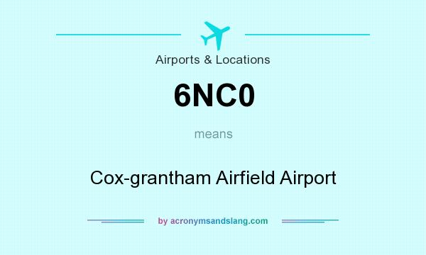 What does 6NC0 mean? It stands for Cox-grantham Airfield Airport