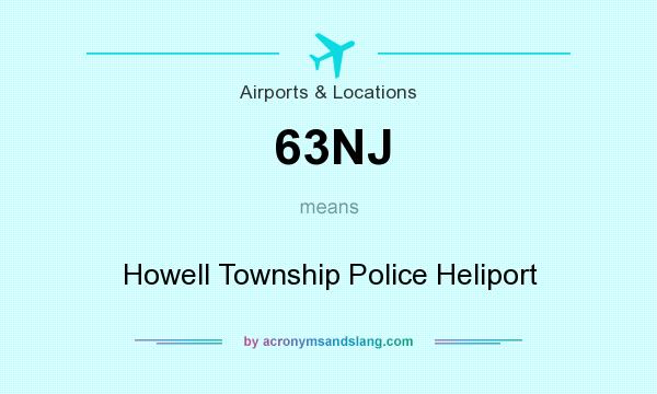 What does 63NJ mean? It stands for Howell Township Police Heliport