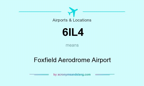 What does 6IL4 mean? It stands for Foxfield Aerodrome Airport