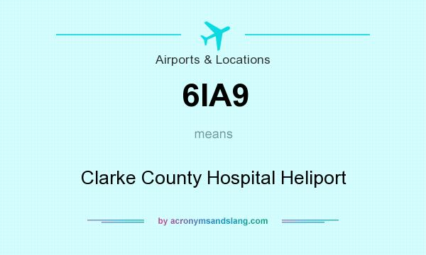 What does 6IA9 mean? It stands for Clarke County Hospital Heliport