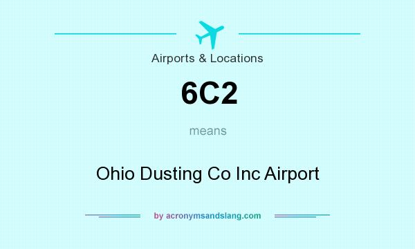 What does 6C2 mean? It stands for Ohio Dusting Co Inc Airport