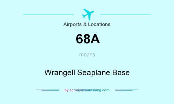 What does 68A mean? It stands for Wrangell Seaplane Base