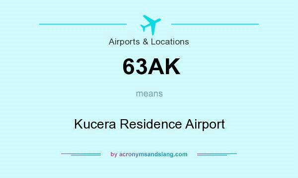 What does 63AK mean? It stands for Kucera Residence Airport