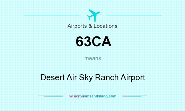 What does 63CA mean? It stands for Desert Air Sky Ranch Airport