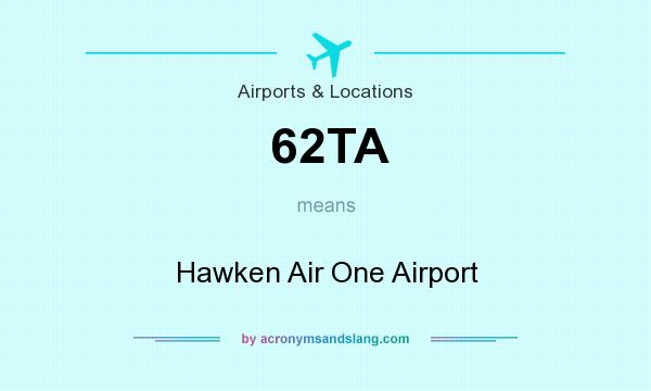 What does 62TA mean? It stands for Hawken Air One Airport