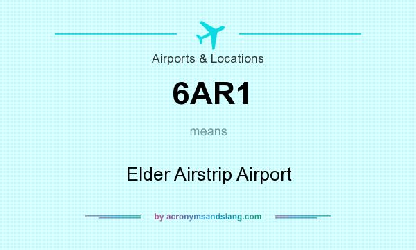 What does 6AR1 mean? It stands for Elder Airstrip Airport