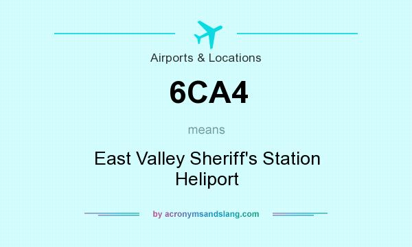 What does 6CA4 mean? It stands for East Valley Sheriff`s Station Heliport