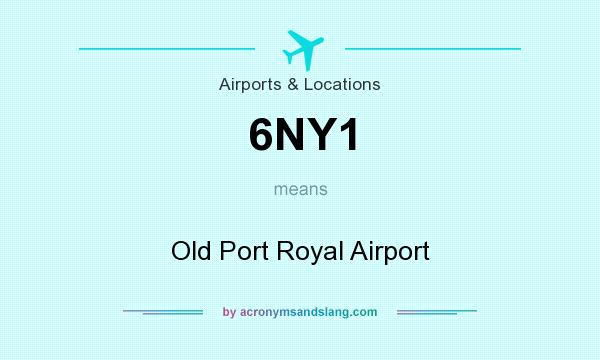 What does 6NY1 mean? It stands for Old Port Royal Airport