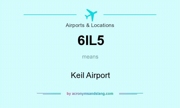 What does 6IL5 mean? It stands for Keil Airport