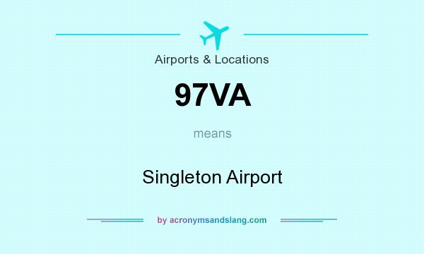 What does 97VA mean? It stands for Singleton Airport