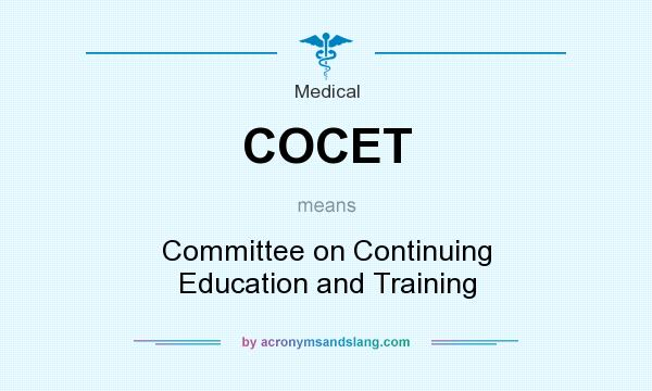 What does COCET mean? It stands for Committee on Continuing Education and Training