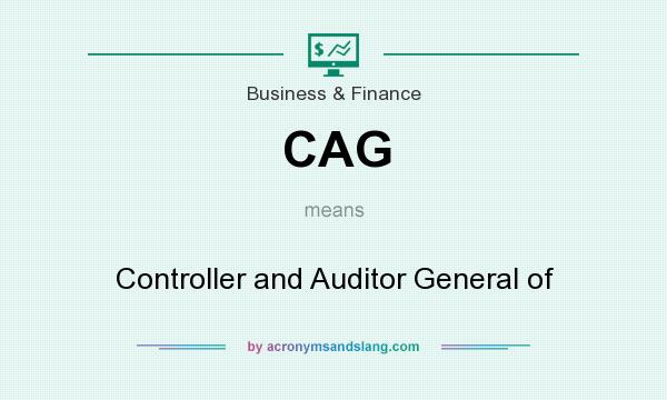 What does CAG mean? It stands for Controller and Auditor General of