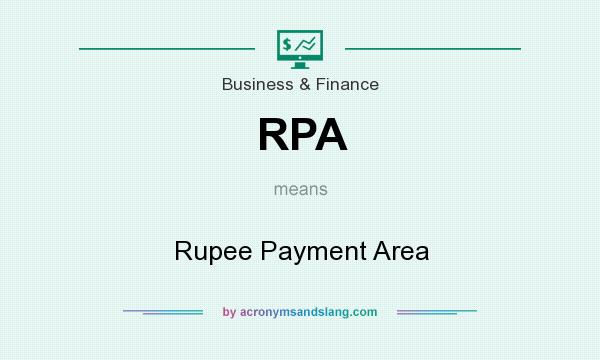 What does RPA mean? It stands for Rupee Payment Area