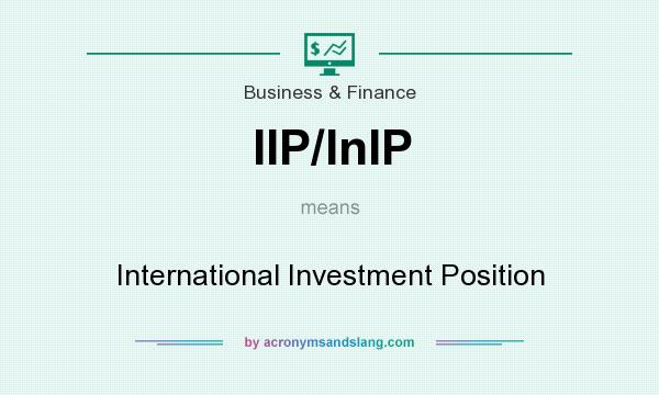 What does IIP/InIP mean? It stands for International Investment Position