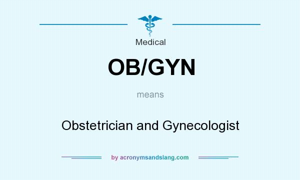 OB/GYN - Obstetrician and Gynecologist in Medical by