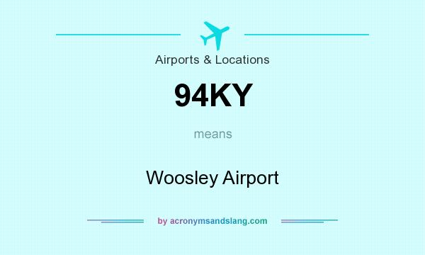 What does 94KY mean? It stands for Woosley Airport
