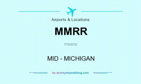 What does MMRR mean? It stands for MID - MICHIGAN