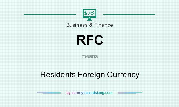 What does RFC mean? It stands for Residents Foreign Currency