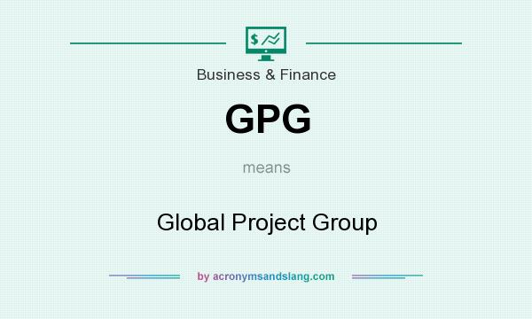 What does GPG mean? It stands for Global Project Group
