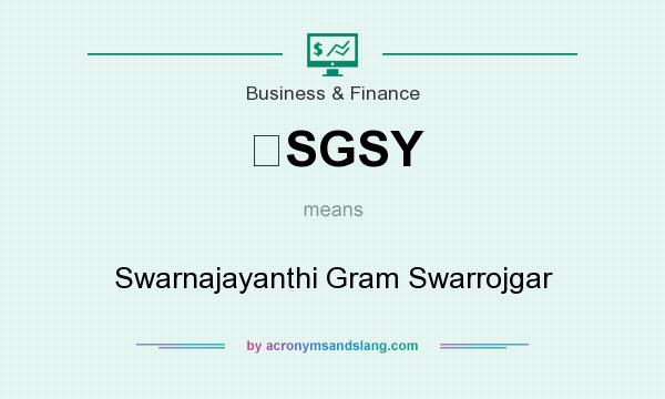 What does SGSY mean? It stands for Swarnajayanthi Gram Swarrojgar