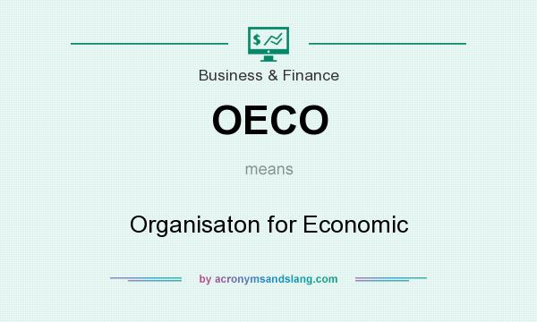What does OECO mean? It stands for Organisaton for Economic