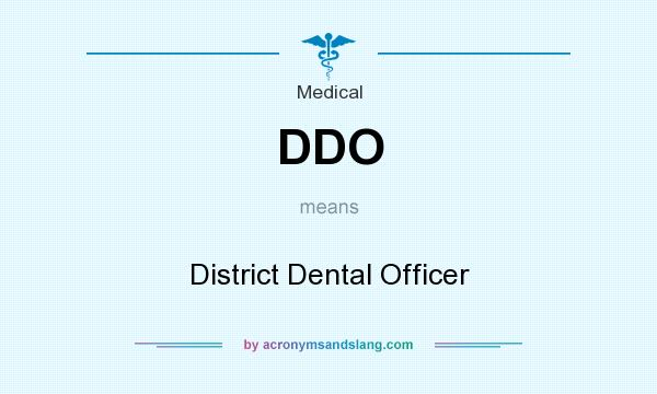What does DDO mean? It stands for District Dental Officer