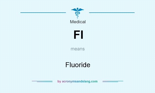 What does Fl mean? It stands for Fluoride