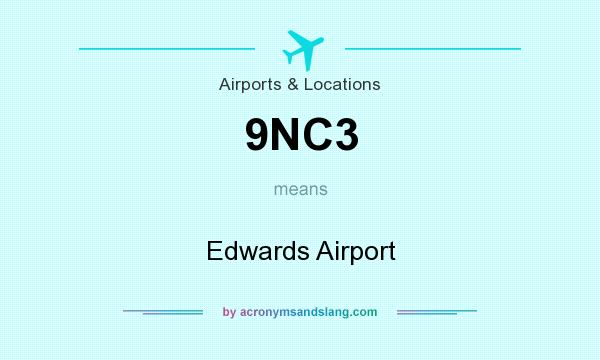 What does 9NC3 mean? It stands for Edwards Airport