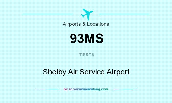 What does 93MS mean? It stands for Shelby Air Service Airport