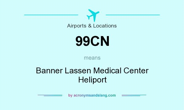What does 99CN mean? It stands for Banner Lassen Medical Center Heliport